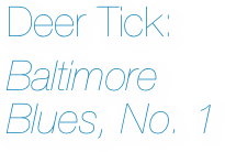 Deer Tick: Baltimore Blues, No. 1