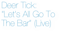 Deer Tick: 